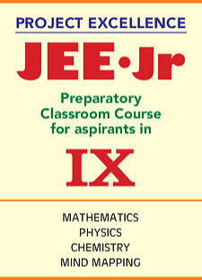 JEE Junior for IX Std - Preparatory Classroom Course in Mathematics, Physics, Chemistry
